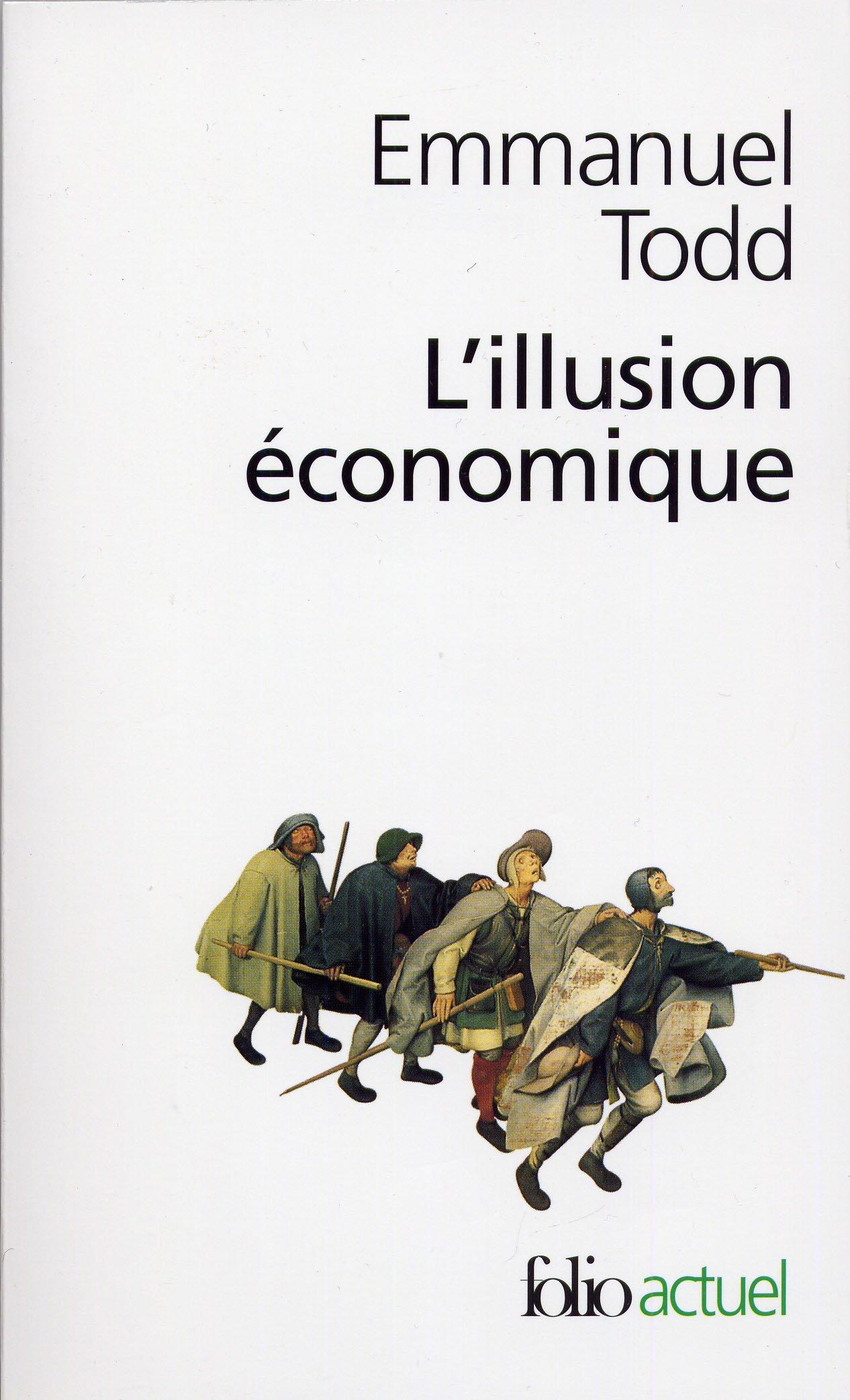 L'illusion économique (Anglais) Poche – 25 août 1999 Todd Emmanuel L' illusion économique Folio 2070410587