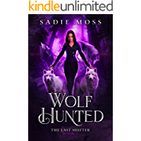 Wolf Hunted: A Reverse Harem Paranormal Romance (The Last Shifter Book 1)
