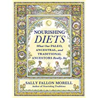 Nourishing Diets: How Paleo, Ancestral and Traditional Peoples Really Ate