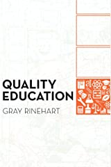 Quality Education: Why It Matters, and How to Structure the System to Sustain It Kindle Edition