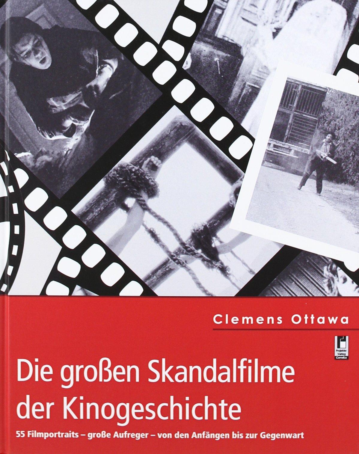 die-grossen-skandalfilme-der-kinogeschichte-55-filmportrts-grosse-aufreger-von-den-anfngen-bis-zur-gegenwart