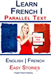 Learn French I with Parallel Text - Easy Stories (English | French) (English Edition)