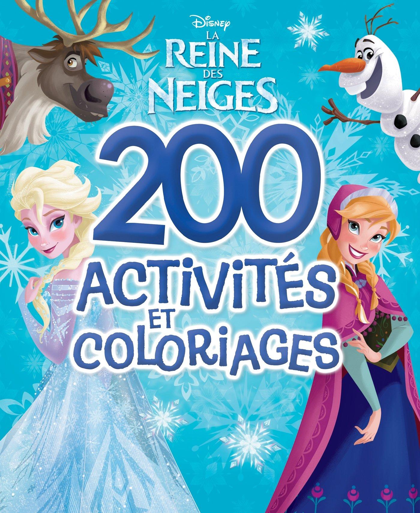 Amazon La Reine des Neiges 200 ACTIVITES ET COLOS Walt Disney Livres