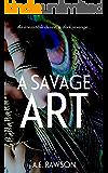 A Savage Art: A gripping psychological thriller
