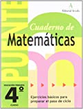 Cuaderno De Matemáticas. Puente 4º Curso Primaria. Ejercicios Básicos Para Preparar El Paso De Ciclo - 9788478874118