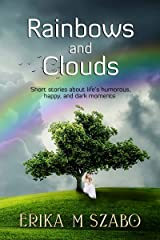 Rainbows and Clouds Kindle Edition