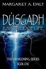 Dusgadh: Essence of Life: The Awakening Series Book One Kindle Edition