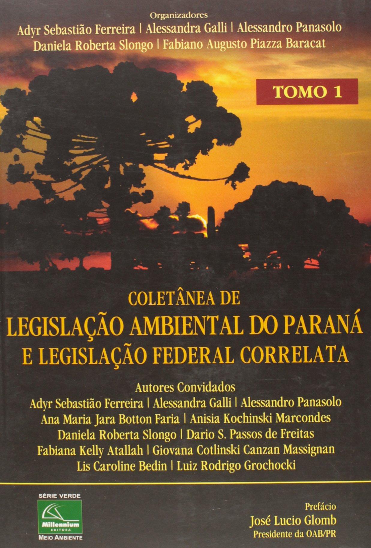 Read Online Colet‰nea de Legislacao Ambiental do Parana e Legislacao Federal Correlata - Tomo 1 pdf epub