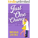 Just One Chance: A Sweet Romantic Comedy (Just One...)