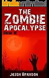 The Zombie Apocalypse: Book III