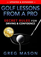 Golf Lessons From A Pro: Secret Rules For Driving