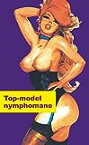Top model nymphomane (Bd adultes)