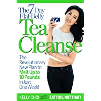 The 7-Day Flat-Belly Tea Cleanse: The Revolutionary New Plan to melt up to 10 Pounds...