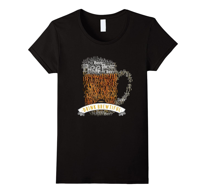 beer drink brewtiful typographic craft humor black T-Shirt