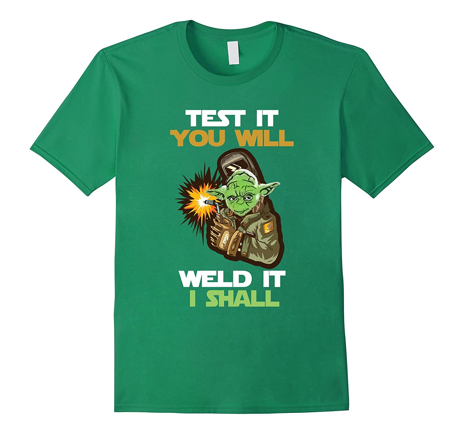 Test It You Will Weld It I Shall T Shirt-PL
