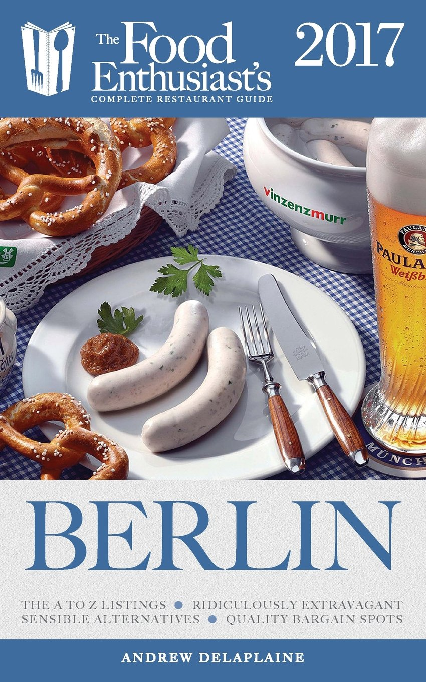 Download Berlin - 2017: The Food Enthusiast's Complete Restaurant Guide pdf epub