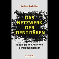 Das Netzwerk der Identitären: Ideologie und Aktionen der Neuen Rechten (Politik & Zeitgeschichte)