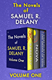 The Novels of Samuel R. Delany Volume One: Babel-17, Nova, and Stars in My Pocket Like Grains of Sand