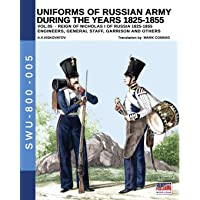 Uniforms of Russian army during the years 1825-1855 vol. 05: Engineers, general staff, garrison and others