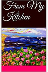 From My Kitchen Kindle Edition