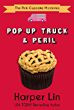 Pop-Up Truck and Peril (The Pink Cupcake Mysteries Book 5)