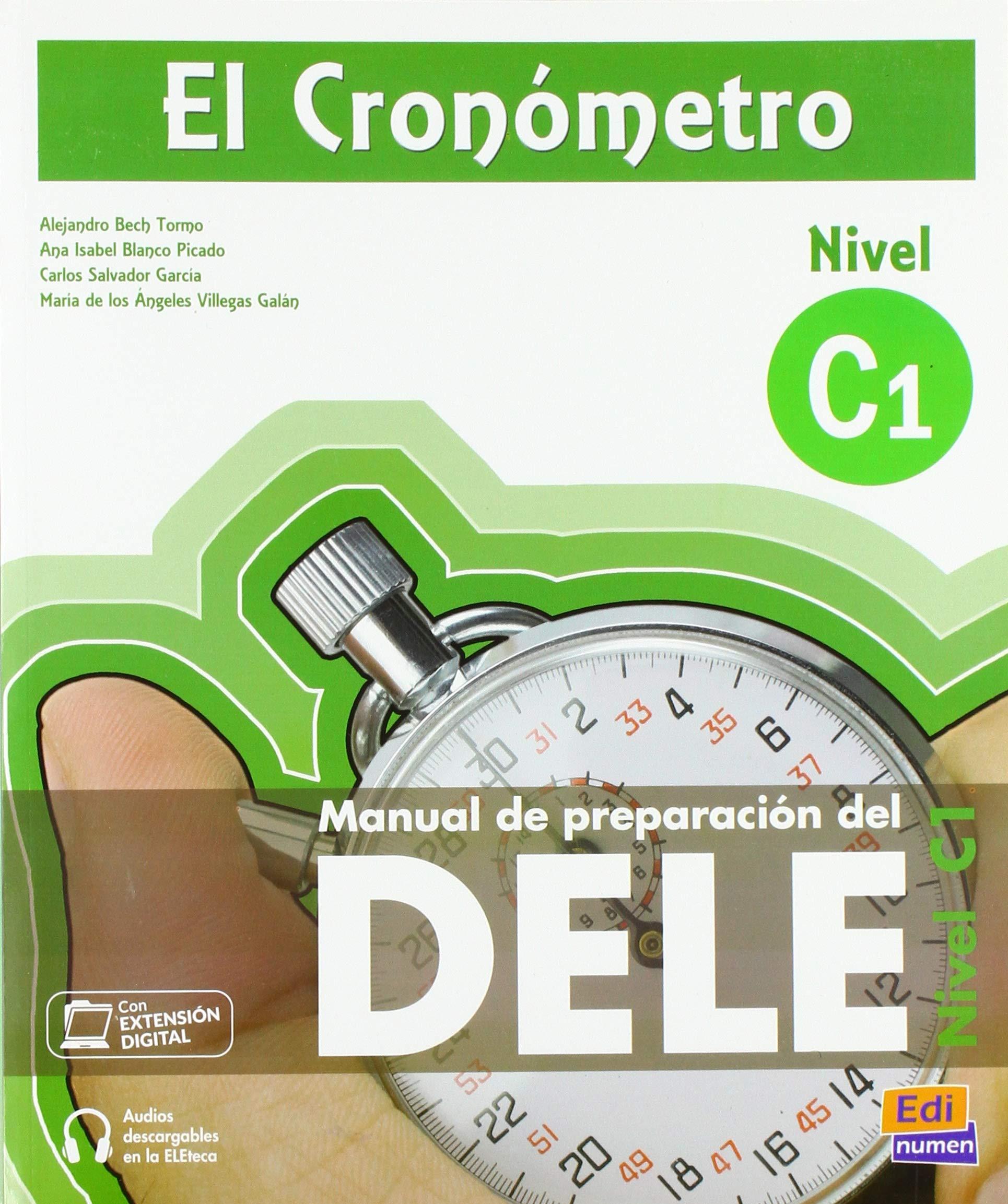 El Cronometro C1 The Timer Manual De Preparacion Del Dele Student S Book For The Dele Preparation Level C1 Blanco Picado Ana Isabel Tarrés Chamorro Iñaki Villegas Gabin María
