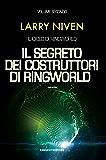 Il segreto dei costruttori di Ringworld (Ciclo di Ringworld #2) (Fanucci Editore)