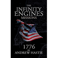 1776: The Washington Divergence (Infinity Engines: Missions Book 1)