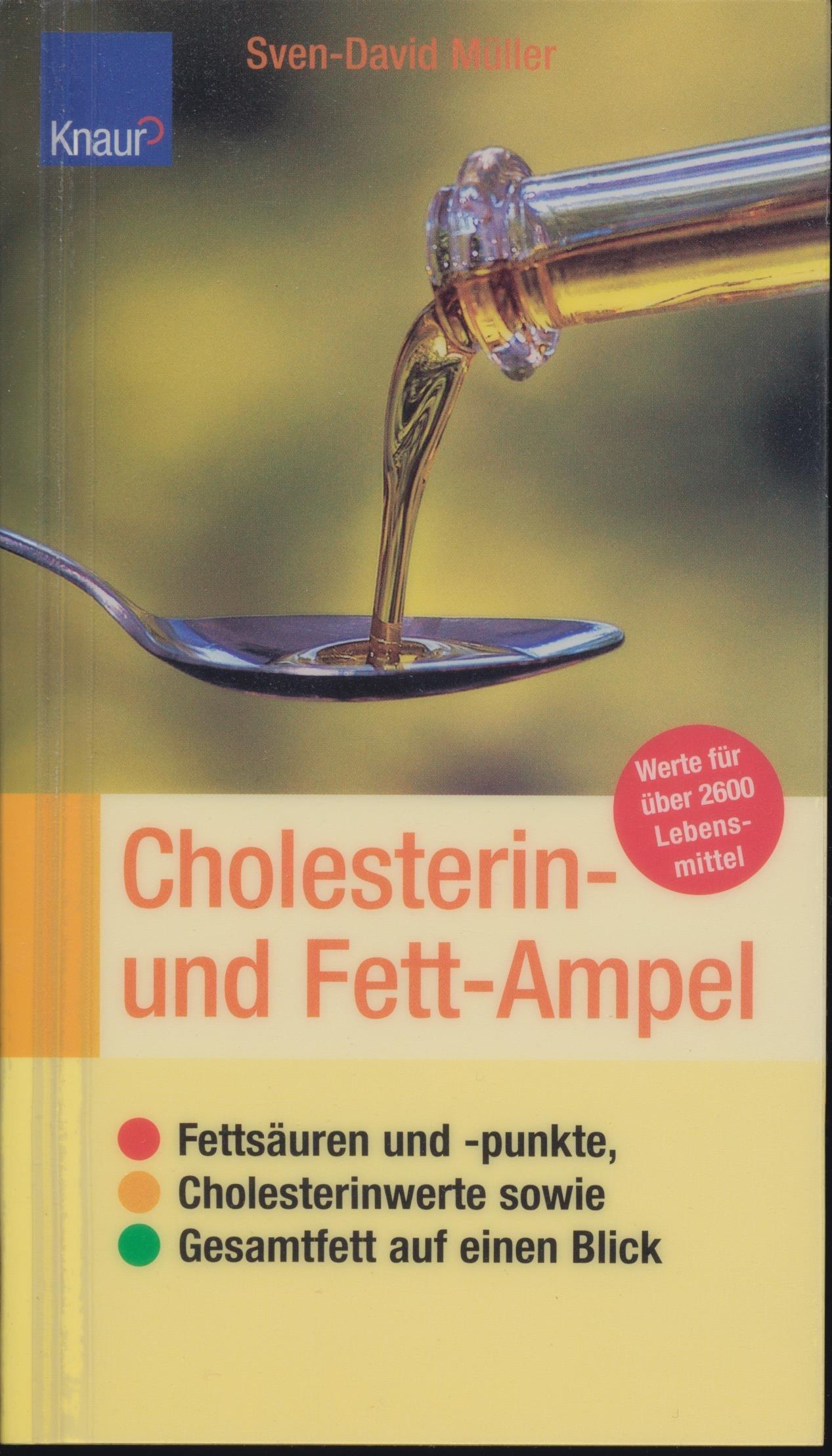 Cholesterin- und Fett-Ampel: Fettsäuren und -punkte, Cholesterinwerte sowie Gesamtfett auf einen Blick Werte für über 2.500 Lebensmittel