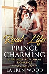 Real-Life Prince Charming: A Friends To Lovers Romance Kindle Edition