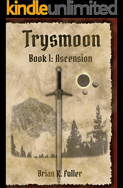 Amazon Com Trysmoon Book 1 Ascension The Trysmoon Saga Ebook Fuller Brian Kindle Store