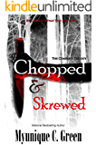 Chopped & Skrewed: The Trilogy