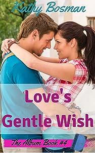 Love's Gentle Wish: Andrea's Story (The Album Book 4)