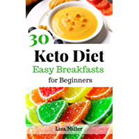 Keto Diet: The Keto Way To Start Your Day: 30 Delicious Low-Carb Breakfast Recipes For Keto Diets (English Edition)