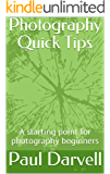 Photography Quick Tips: A starting point for photography beginners