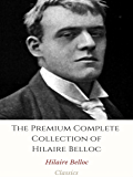 The Premium Complete Collection of Hilaire Belloc: (Huge Collection Including Cautionary Tales for Children, The Four…