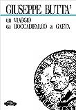 Un viaggio da Boccadifalco a Gaeta (Pillole per la memoria)