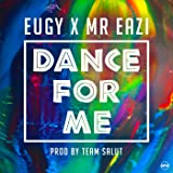 Dance For Me (Eugy X Mr Eazi)