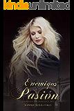 Enemigos de la pasión (Libertinos Enamorados nº 2) (Spanish Edition)