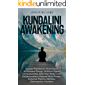 Kundalini Awakening: Guided Meditation Techniques to Increase Energy, Achieve Higher Consciousness, Heal Your Body, Gain Enlightenment, Expand Mind Power, Enhance Psychic Abilities, Intuition