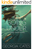 Going Under: A High School Enemies to Lover Romance (A Going Under Novel Book 1)