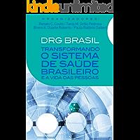 DRG Brasil: Transformando o sistema de saúde brasileiro e a vida das pessoas