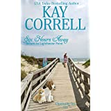 Six Hours Away: Return to Lighthouse Point (Charming Inn Book 6)