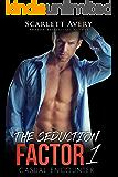 The Seduction Factor – Casual Encounter: Billionaire Series (The Seduction Factor Series Book 1)