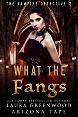 What The Fangs (The Vampire Detective Book 2) Kindle Edition