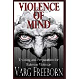 Violence of Mind: Training and Preparation for Extreme Violence