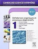 UE 2.7 - Défaillances organiques et processus dégénératifs. Volume 1 et 2: Avec accès au site Pratique infirmière