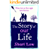 The Story of Our Life: A bittersweet love story
