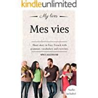 Mes vies: Short story in Easy French with grammar, vocabulary and exercises (French Edition)