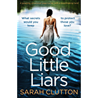 Good Little Liars: A gripping, emotional page turner with a breathtaking twist